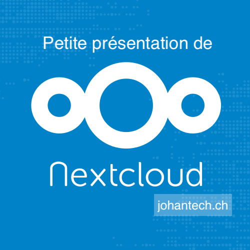 Petite correction de ce que j'ai dit hier et présentation de Nextcloud :)!