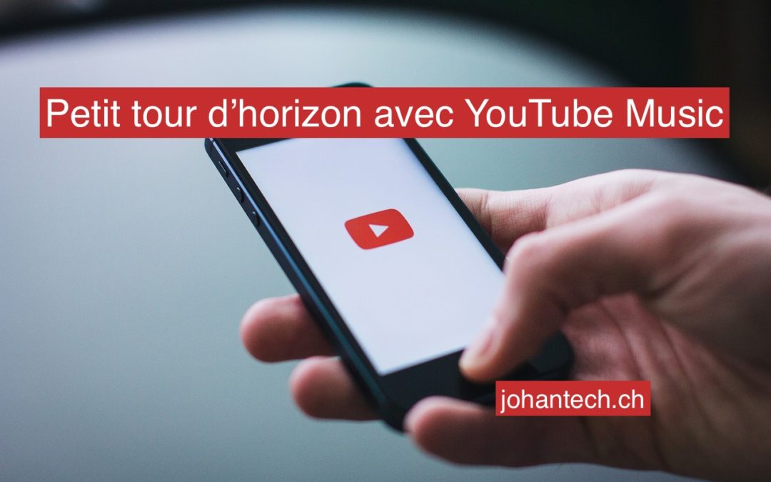 Tour d'horizon de Youtube Music