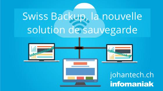 Swiss Backup, la nouvelle solution de sauvegarde suisse et sécurisée pour les entreprises et les professionnels proposée par Infomaniak